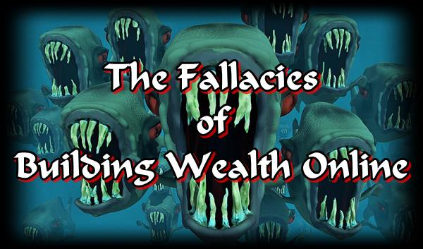 The false notions or fallacies that we need to avoid in building our wealth online.