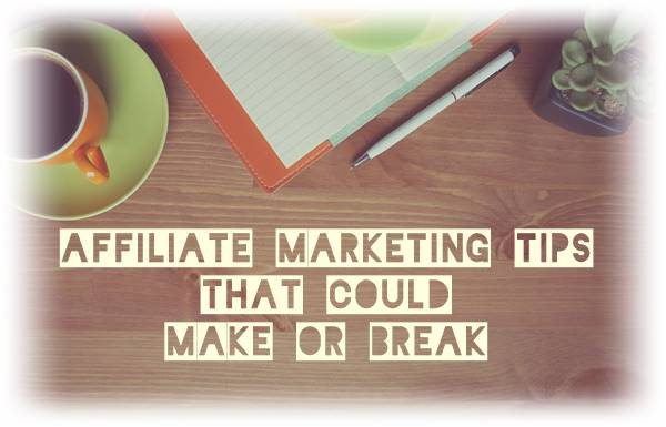 Affiliate markeiting tips that could help you on your first steps.