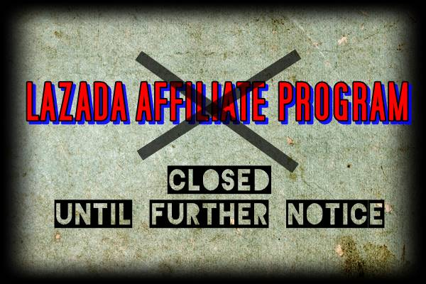 No application is accepted at the moment in the Lazada Affiliate Program.
