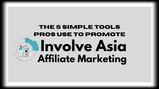 Five simple tools pros use to promote involve asia affiliate marketing.